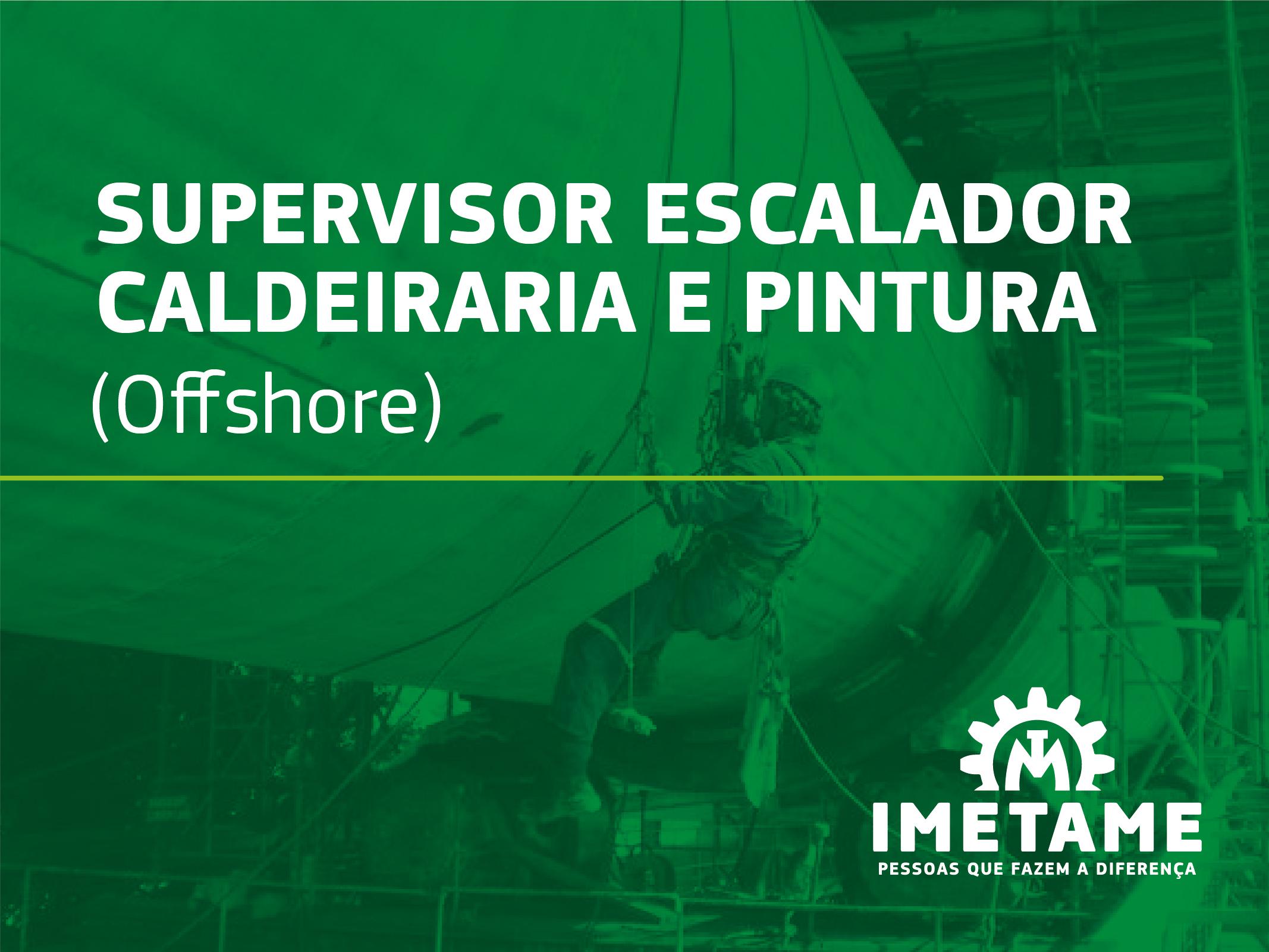 Supervisor Escalador (Caldeiraria e Pintura) – Offshore