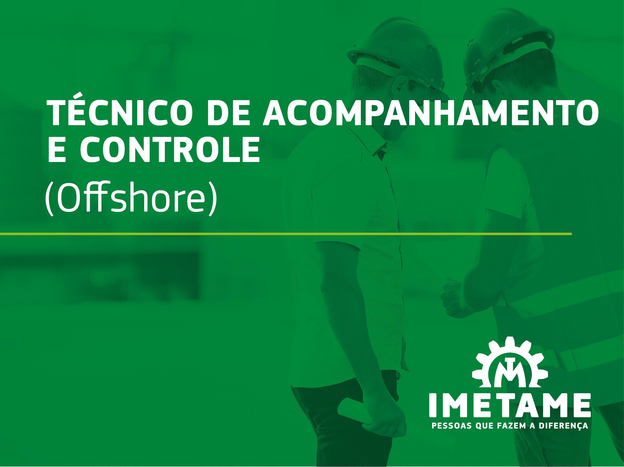 Técnico de Acompanhemento e Controle – Offshore