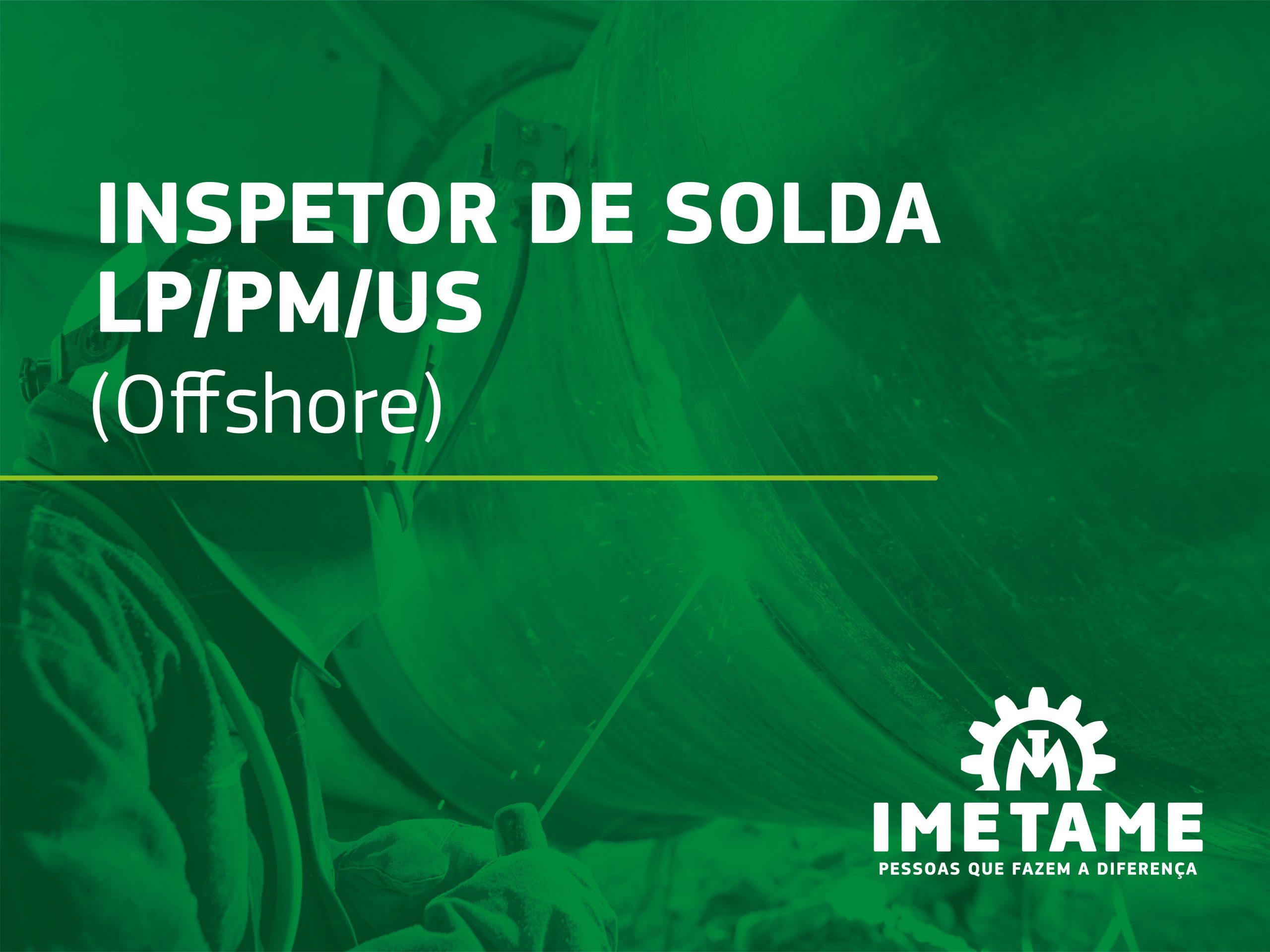 Inspetor de Solda LP/PM/US – Offshore