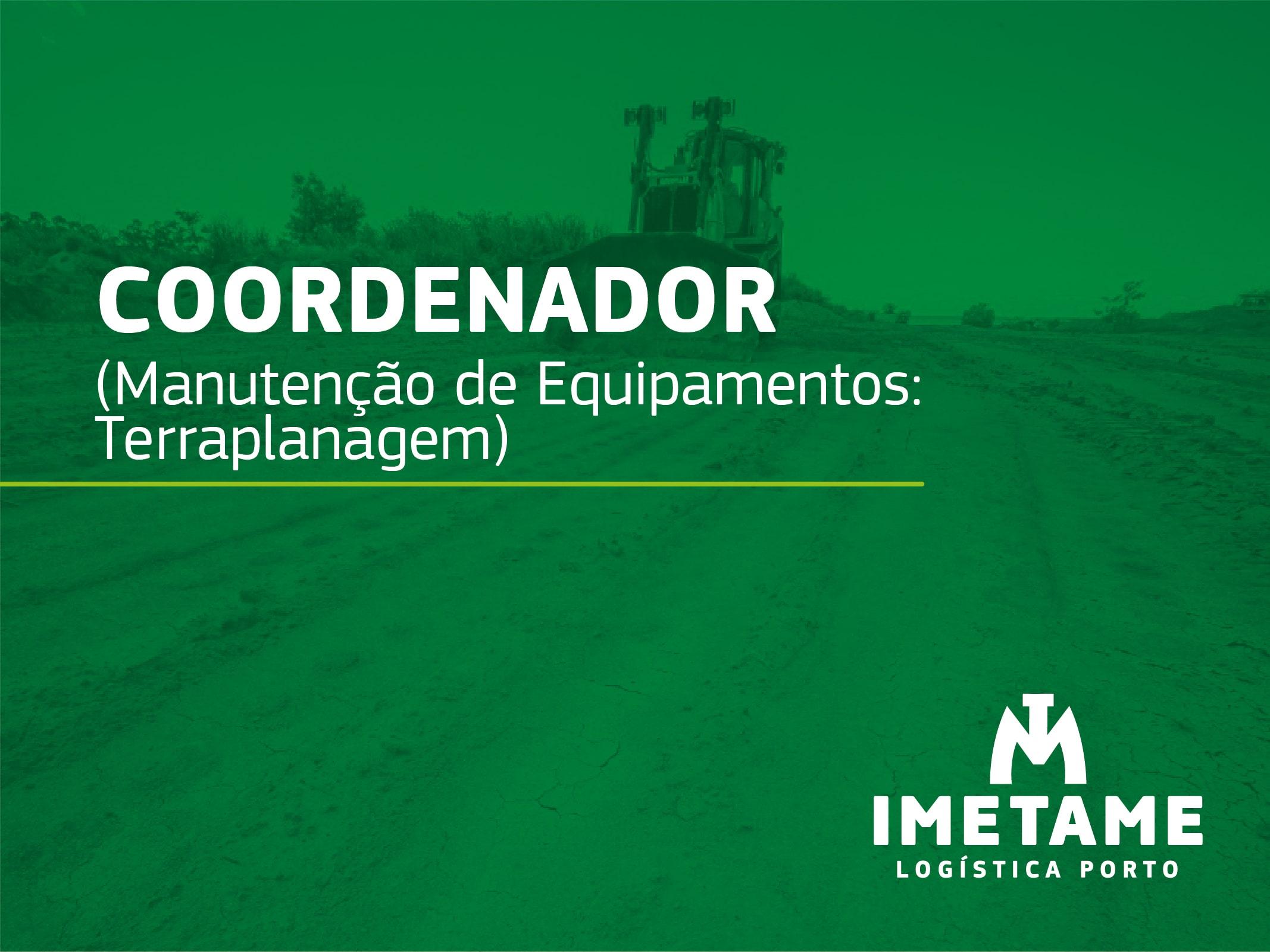 Coordenador – Manutenção de Equipamentos: Terraplanagem