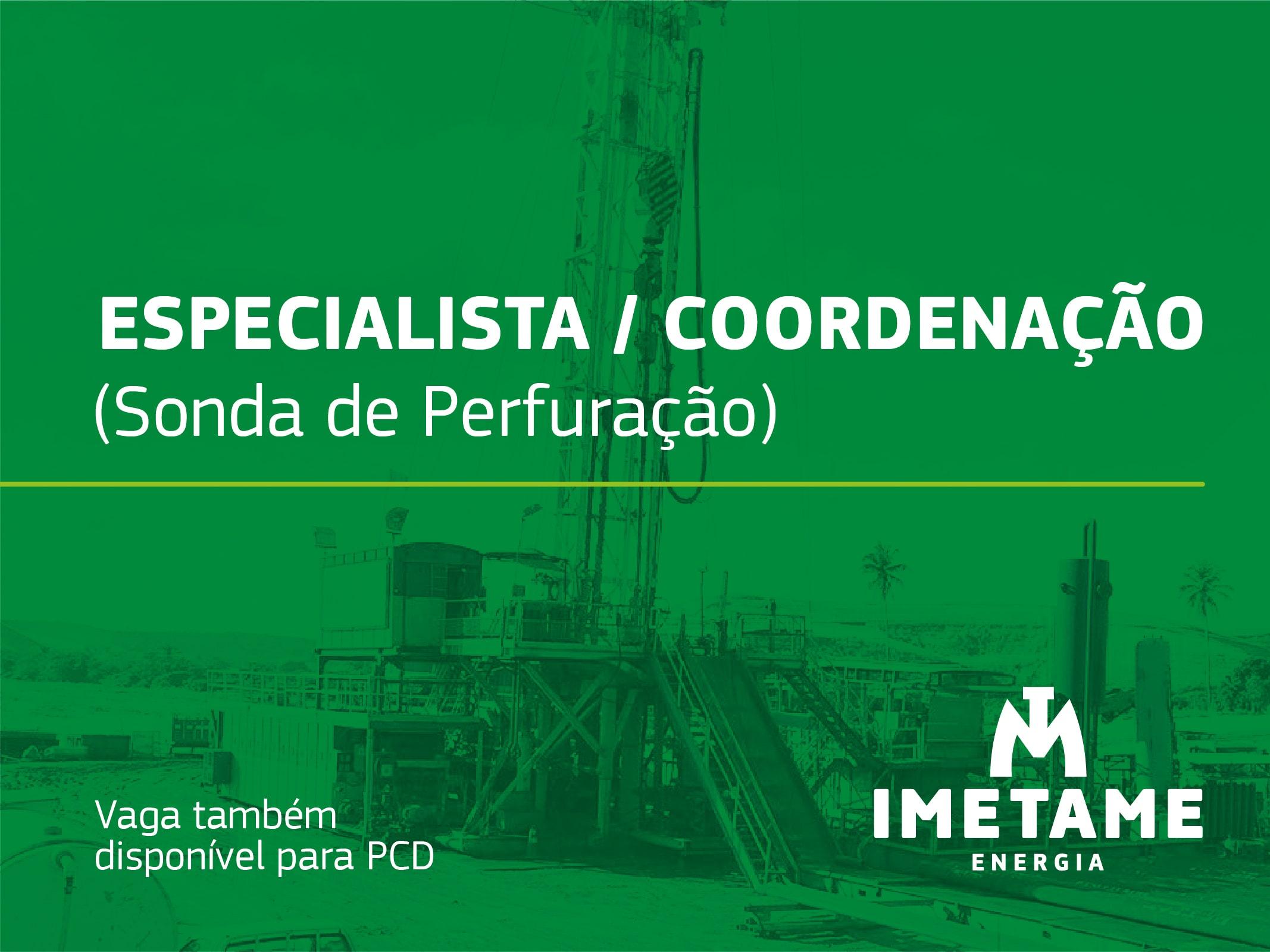 Especialista / Coordenação – Sonda de perfuração