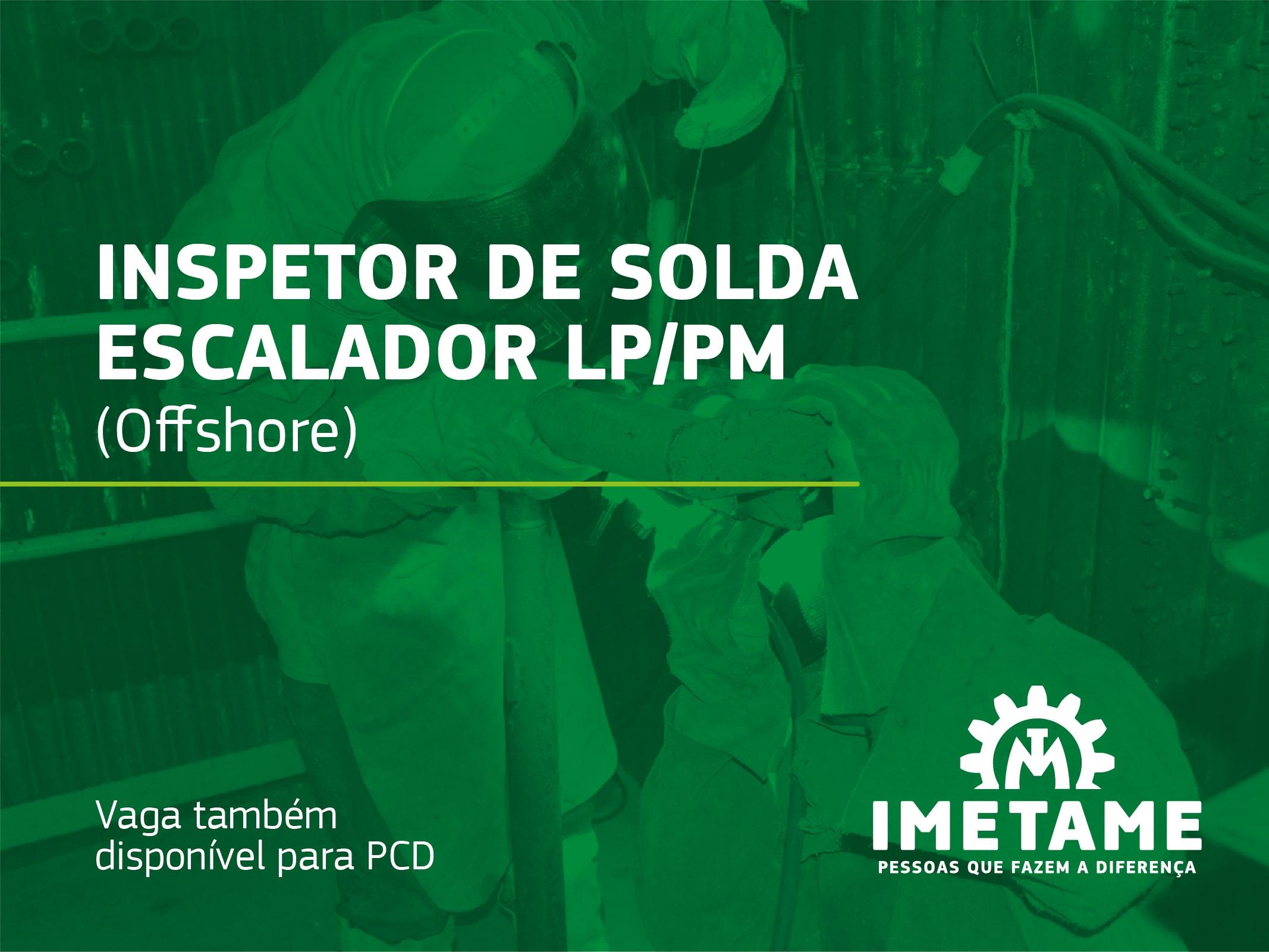 Inspetor de Solda Escalador/LP/PM – Offshore