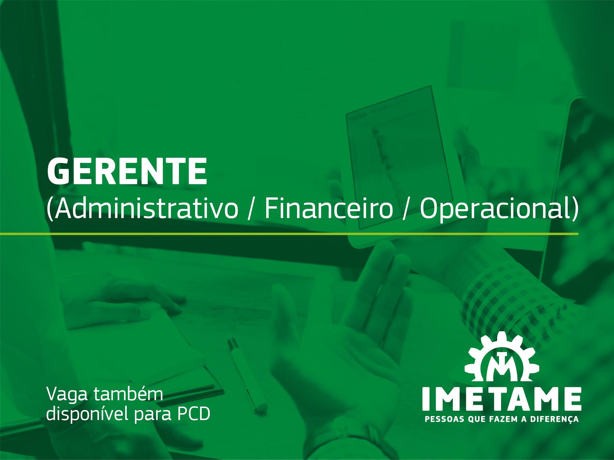 Gerente Administrativo / Financeiro / Operacional