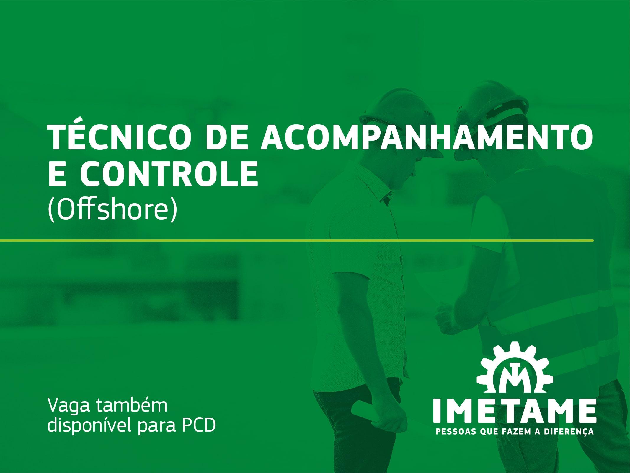 Técnico de Acompanhamento e Controle – Offshore